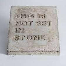It's not set in stone