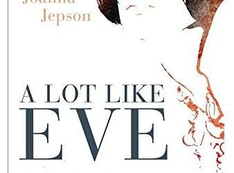 A lot like Eve by Joanna Jepson – Book review