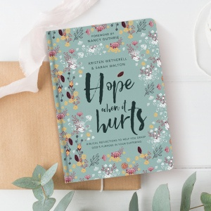 Hope when it Hurts by Kristen Wetherall and Sarah Walton