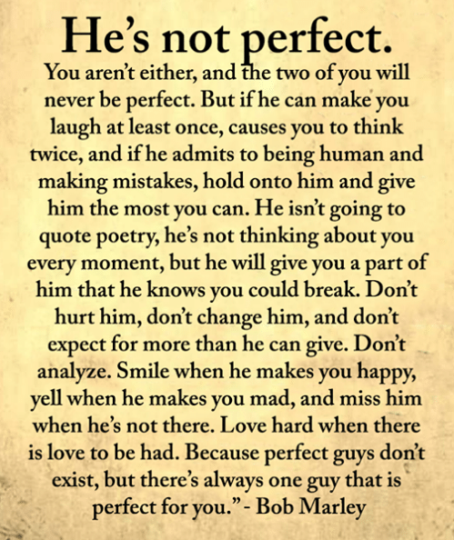 He's not perfect quote by Bob Marley